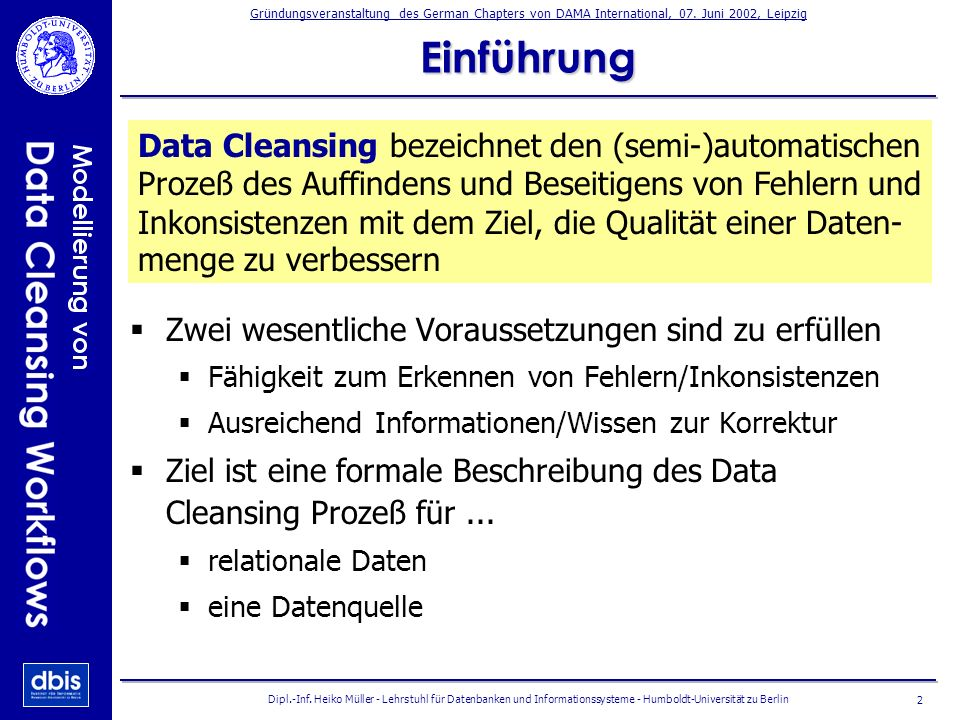 Einführung Data Cleansing bezeichnet den (semi-)automatischen