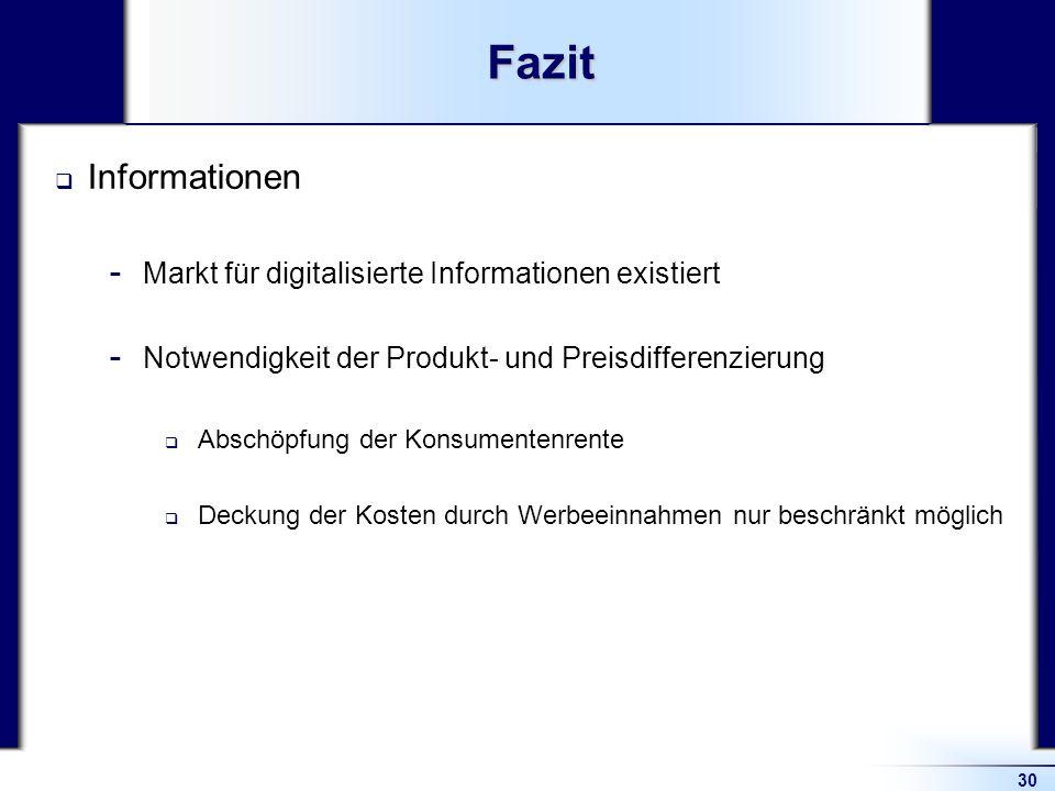 Fazit Informationen Markt für digitalisierte Informationen existiert