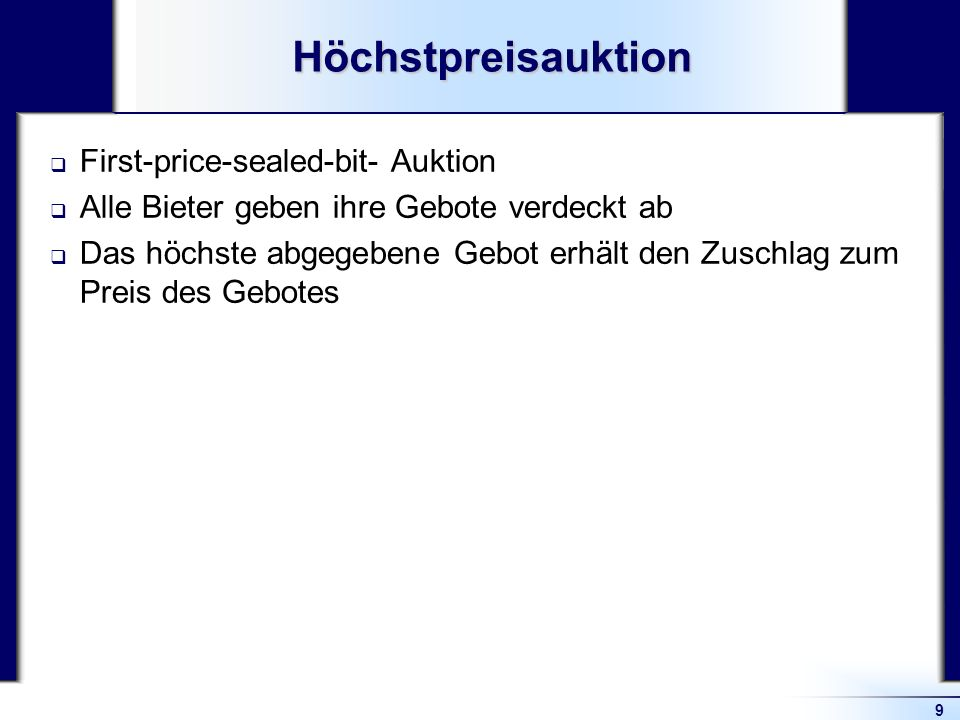 Höchstpreisauktion First-price-sealed-bit- Auktion