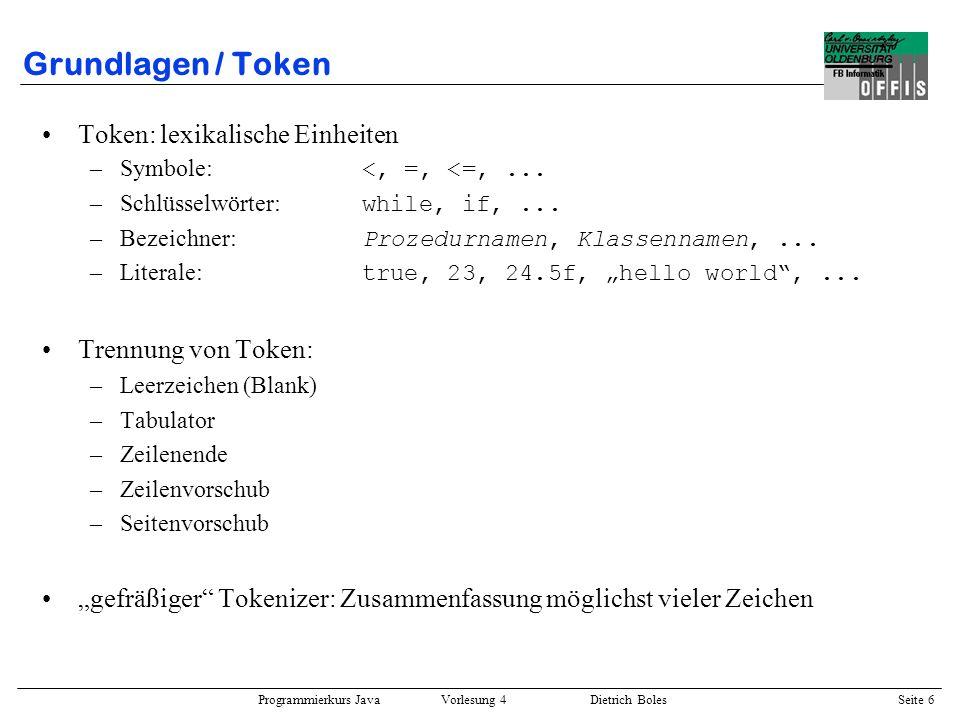 Grundlagen / Token Token: lexikalische Einheiten Trennung von Token: