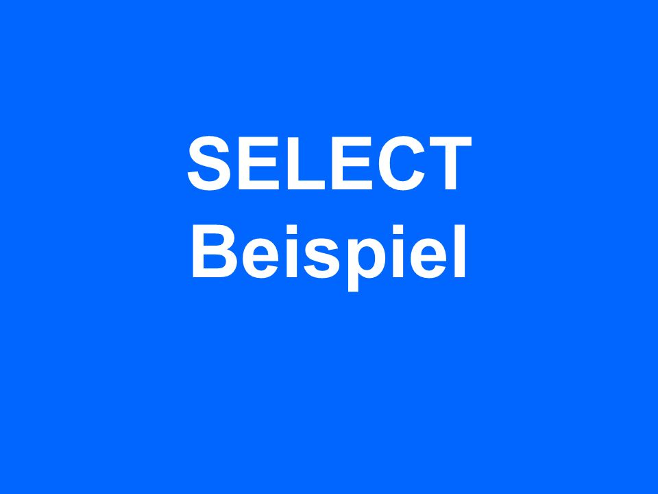 SELECT Beispiel