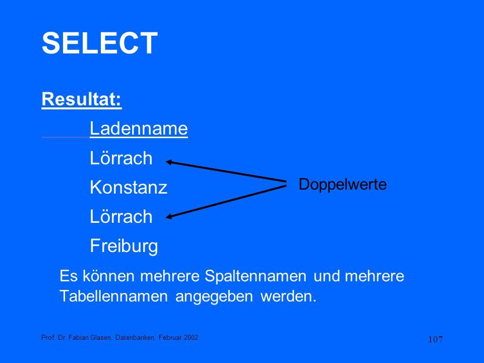 SELECT Resultat: Ladenname Lörrach Konstanz Freiburg