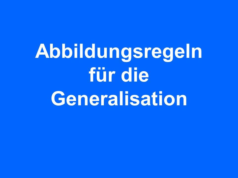 Abbildungsregeln für die Generalisation