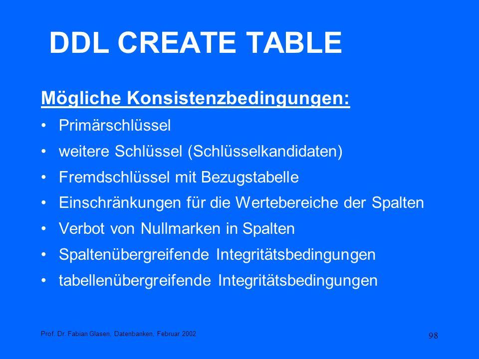DDL CREATE TABLE Mögliche Konsistenzbedingungen: Primärschlüssel