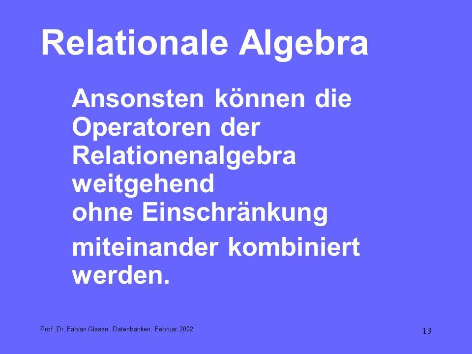 Relationale Algebra miteinander kombiniert werden.