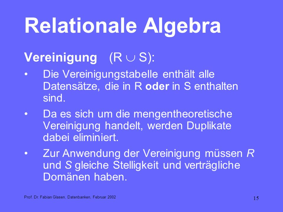 Relationale Algebra Vereinigung (R  S):