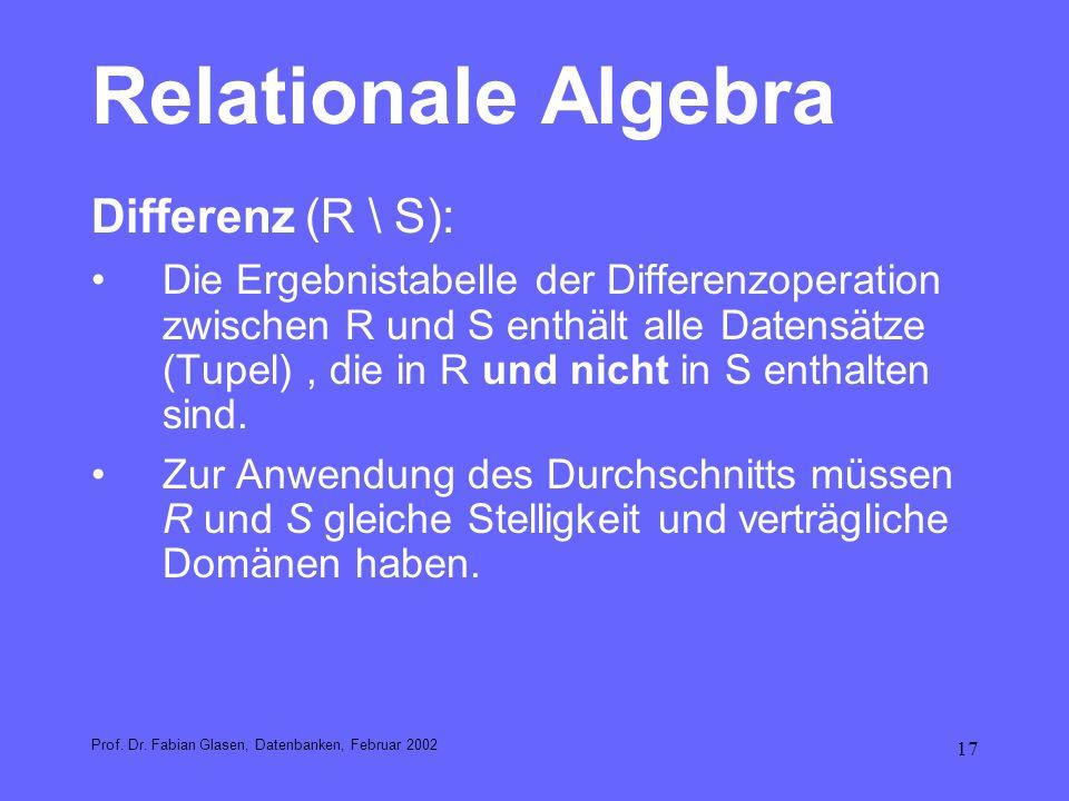 Relationale Algebra Differenz (R \ S):