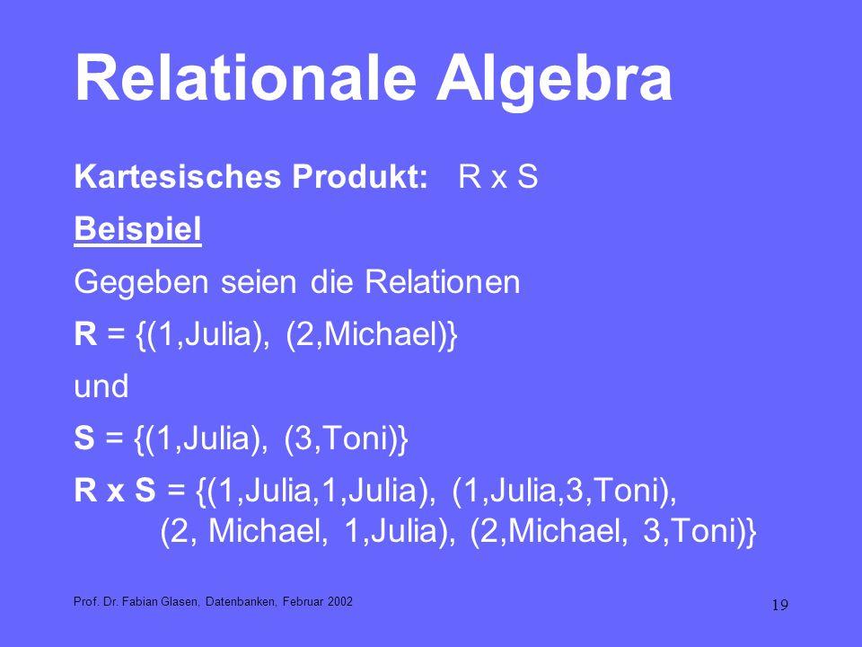 Relationale Algebra Kartesisches Produkt: R x S Beispiel