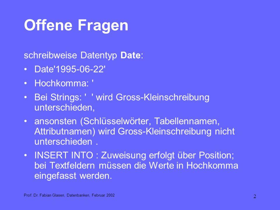 Offene Fragen schreibweise Datentyp Date: Date 1995-06-22