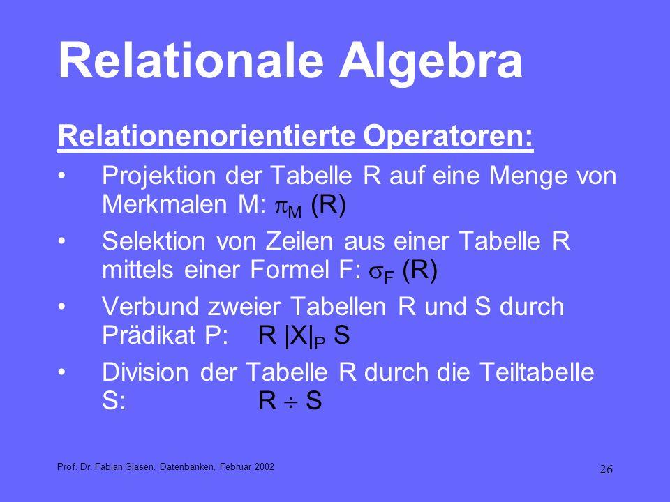 Relationale Algebra Relationenorientierte Operatoren: