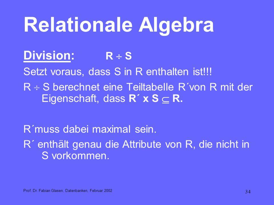 Relationale Algebra Division: R  S