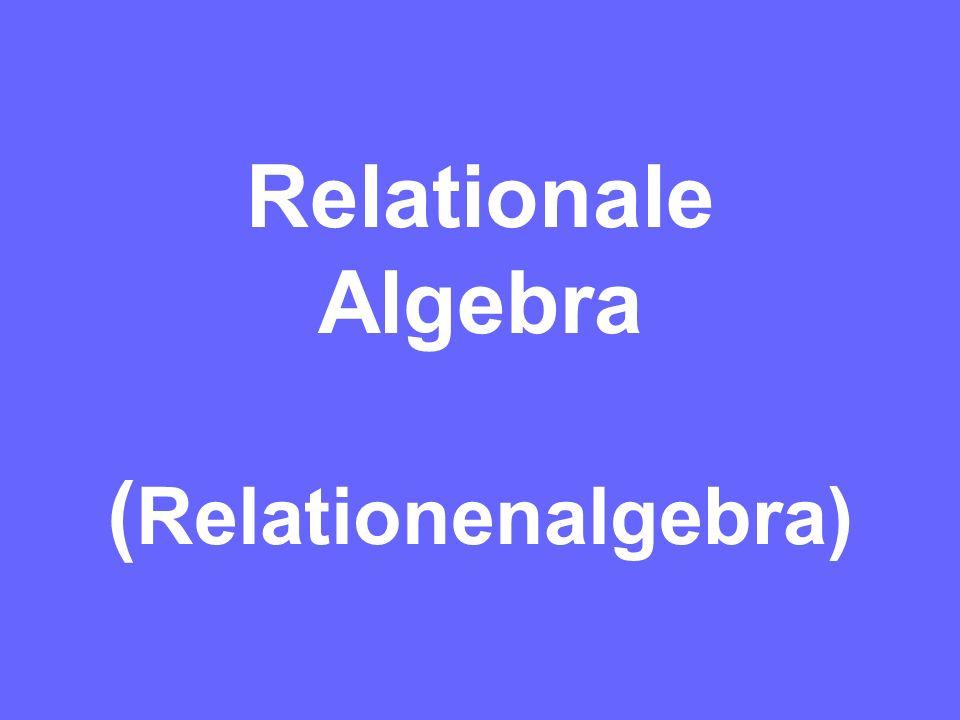 Relationale Algebra (Relationenalgebra)