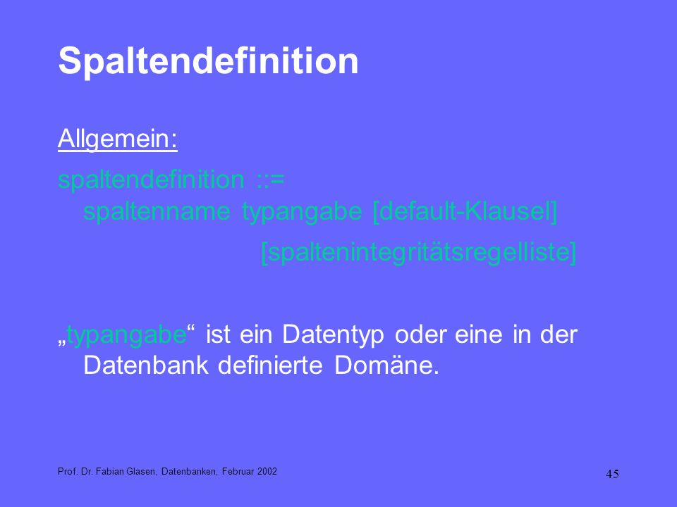 Spaltendefinition Allgemein: