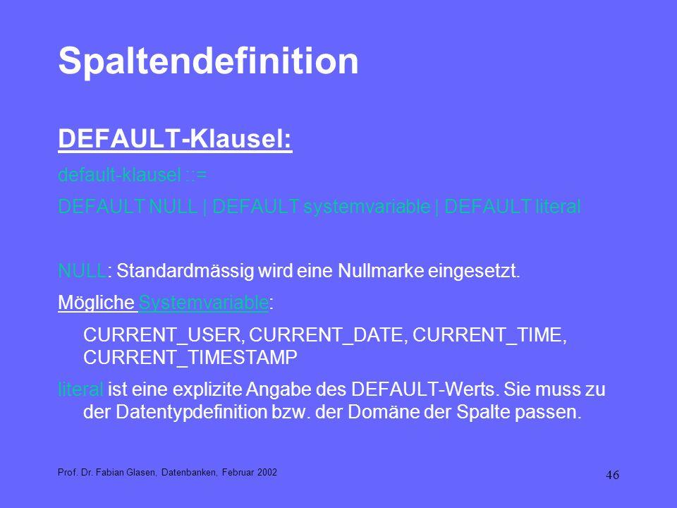 Spaltendefinition DEFAULT-Klausel: default-klausel ::=