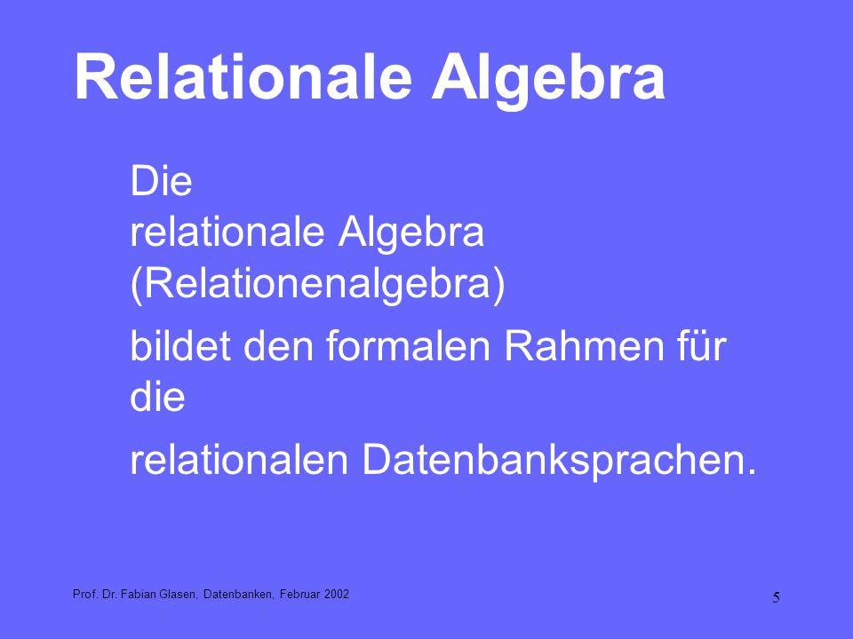 Relationale Algebra bildet den formalen Rahmen für die