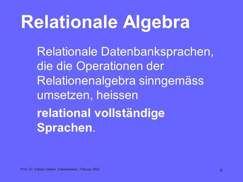 Relationale Algebra relational vollständige Sprachen.