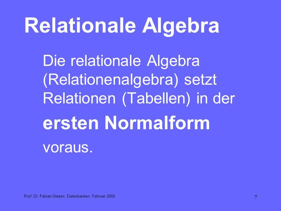 Relationale Algebra ersten Normalform voraus.