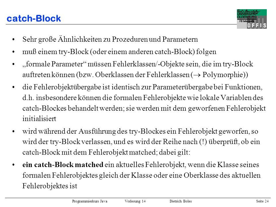 catch-Block Sehr große Ähnlichkeiten zu Prozeduren und Parametern