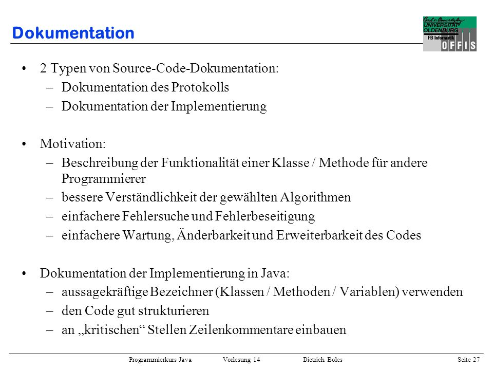 Dokumentation 2 Typen von Source-Code-Dokumentation: