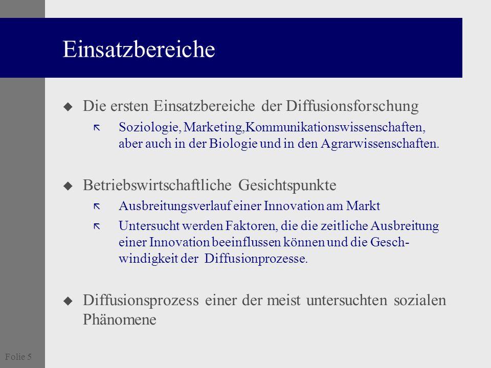 Einsatzbereiche Die ersten Einsatzbereiche der Diffusionsforschung