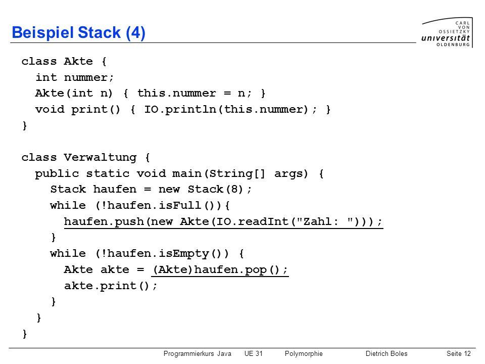 Beispiel Stack (4) class Akte { int nummer;