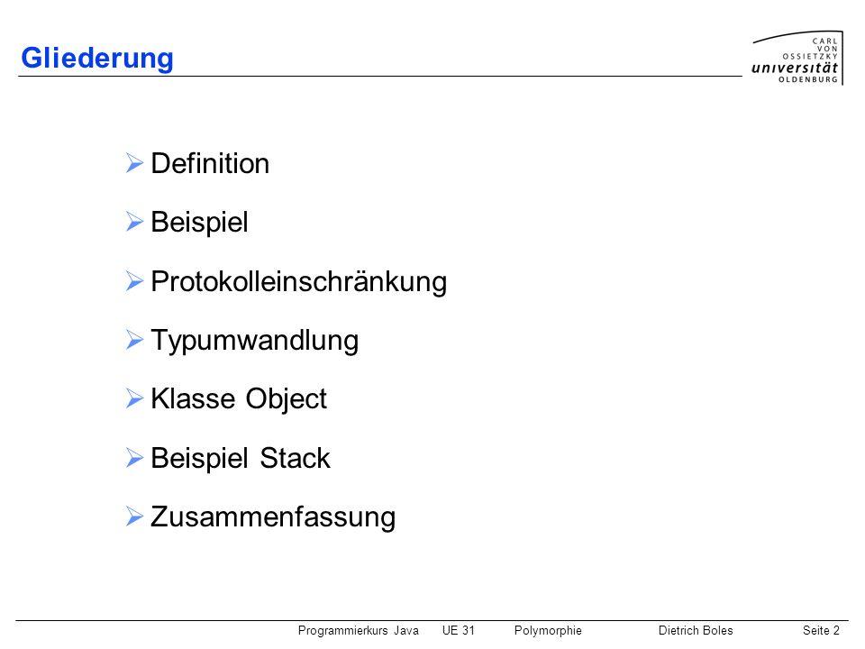 GliederungDefinition. Beispiel. Protokolleinschränkung. Typumwandlung. Klasse Object. Beispiel Stack.