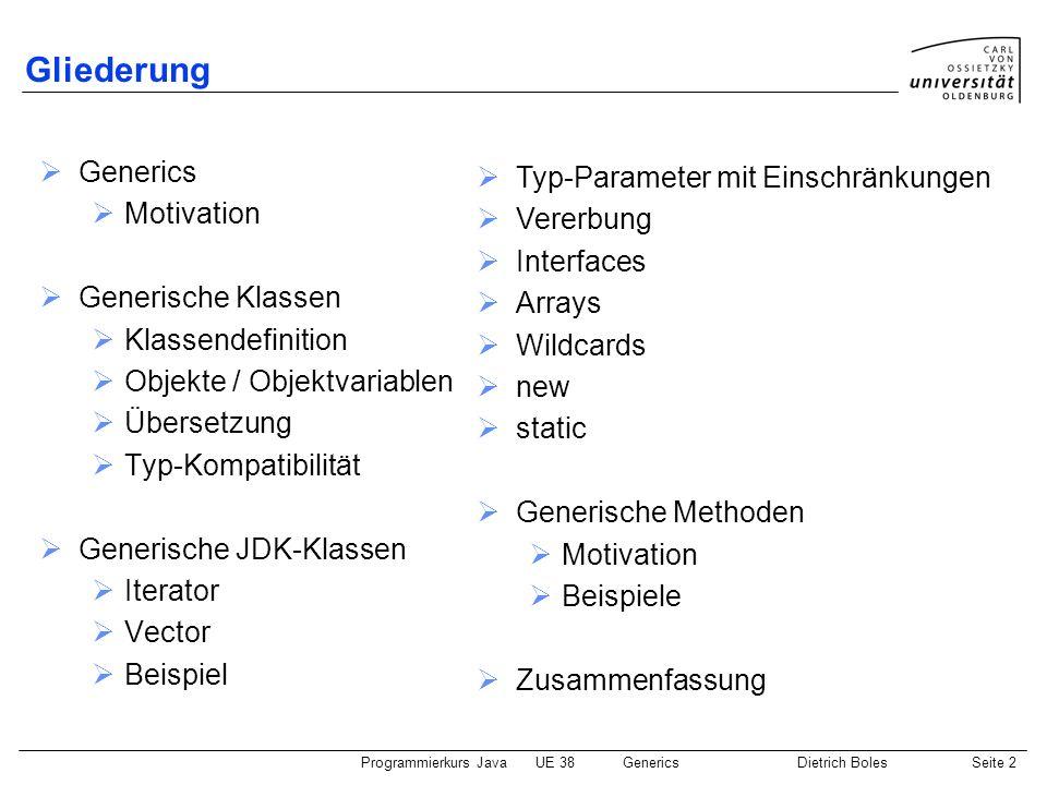 Gliederung Generics Typ-Parameter mit Einschränkungen Motivation