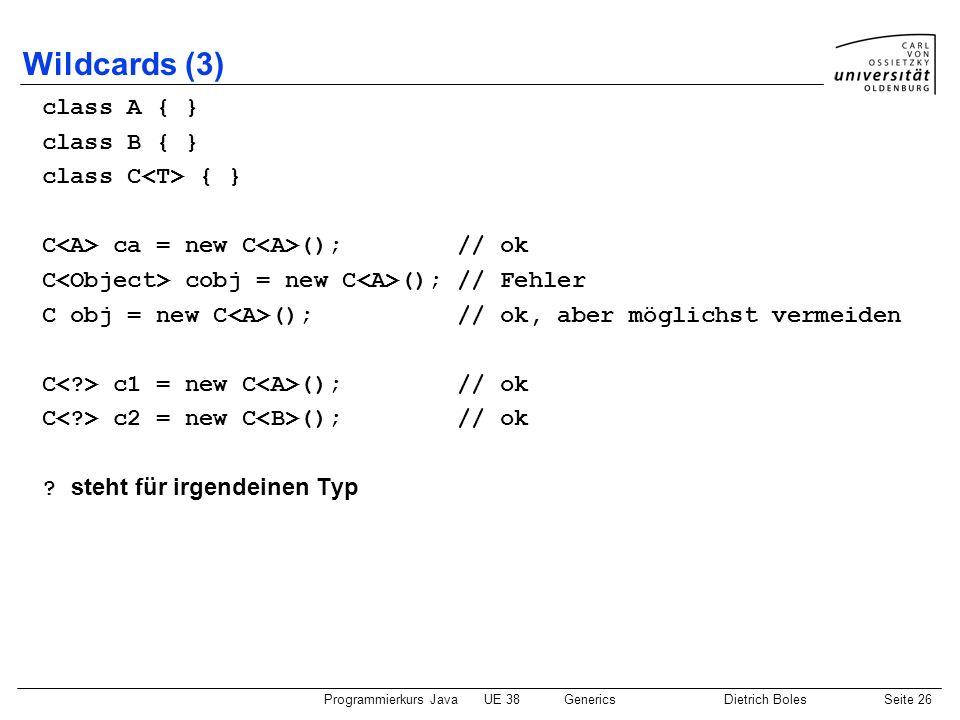 Wildcards (3) class A { } class B { } class C<T> { }