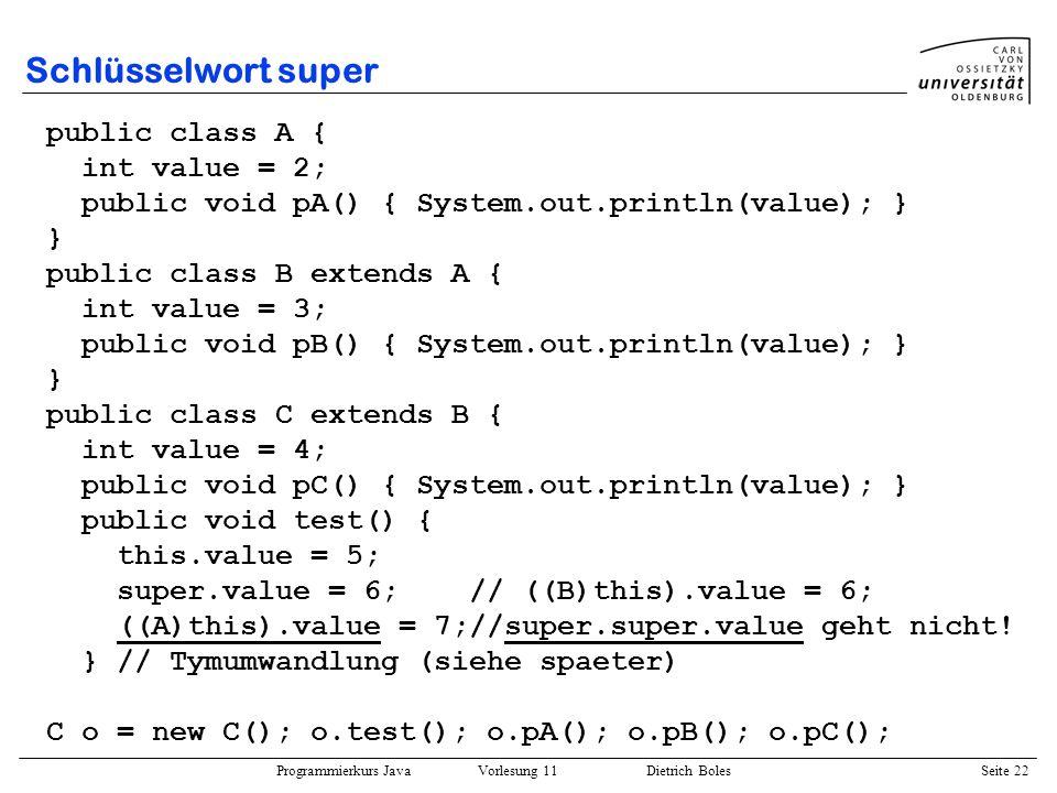 Schlüsselwort super public class A { int value = 2;