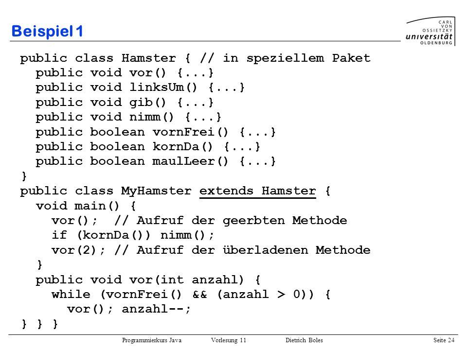 Beispiel 1 public class Hamster { // in speziellem Paket