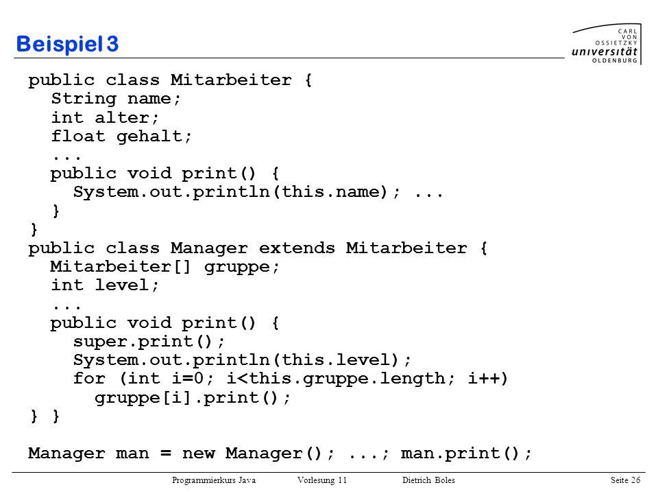 Beispiel 3 public class Mitarbeiter { String name; int alter;
