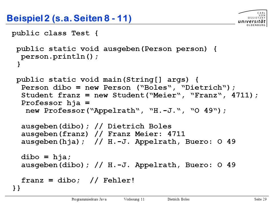 Beispiel 2 (s.a. Seiten 8 - 11) public class Test {