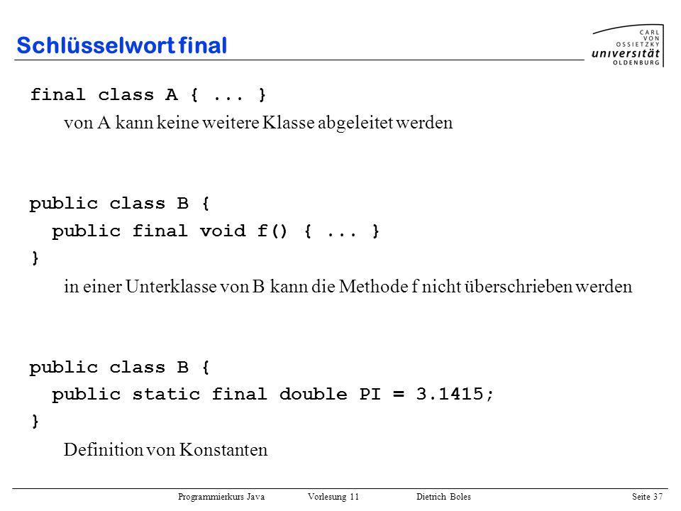 Schlüsselwort final final class A { ... }