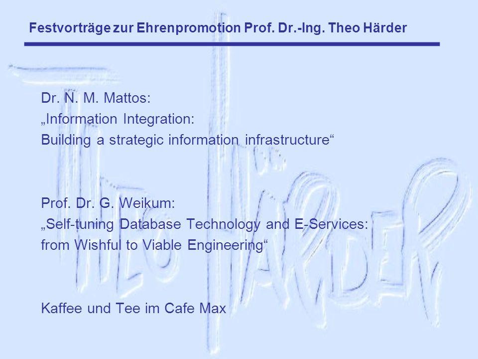 Festvorträge zur Ehrenpromotion Prof. Dr.-Ing. Theo Härder