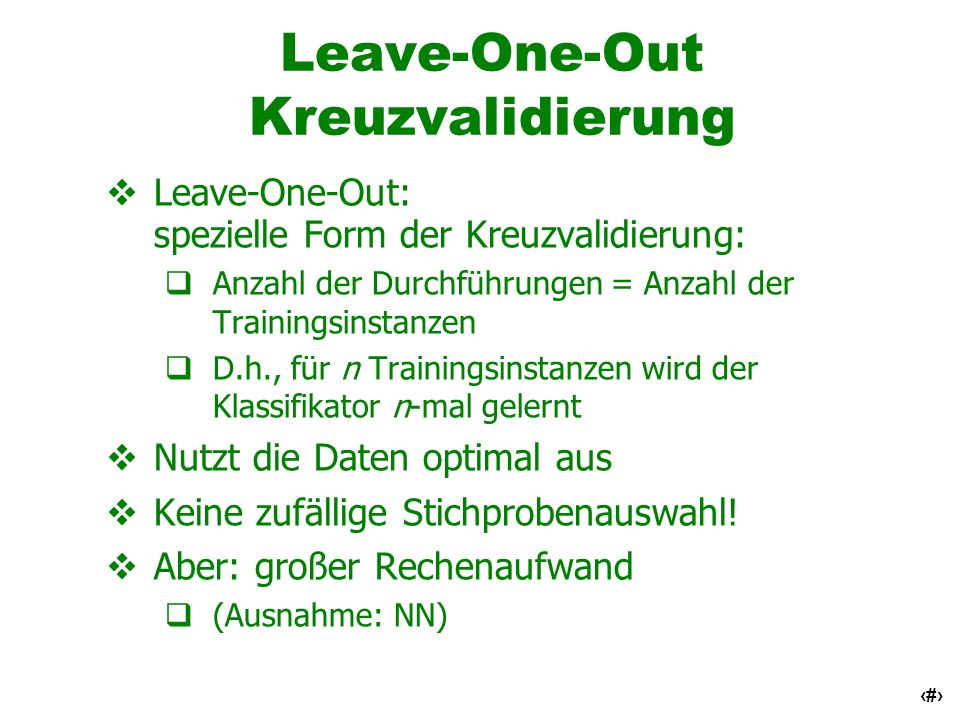 Leave-One-Out Kreuzvalidierung