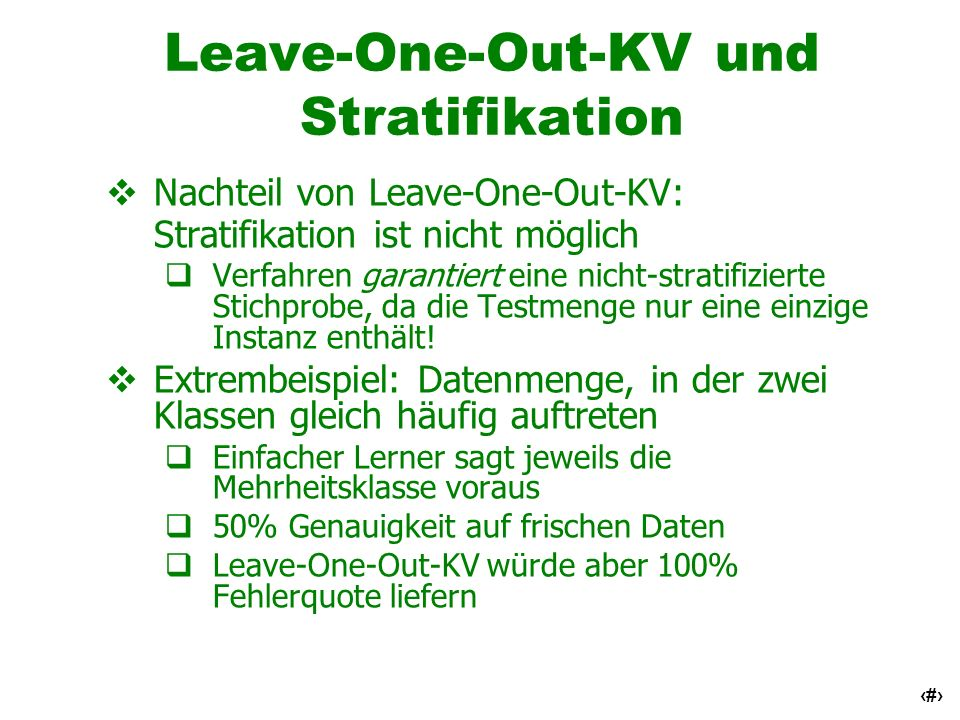 Leave-One-Out-KV und Stratifikation