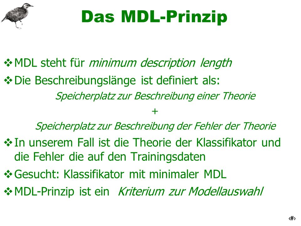 Das MDL-Prinzip MDL steht für minimum description length