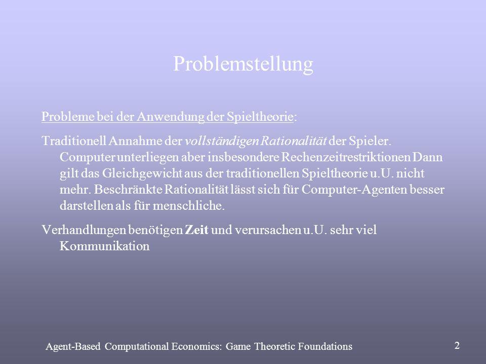Problemstellung Probleme bei der Anwendung der Spieltheorie: