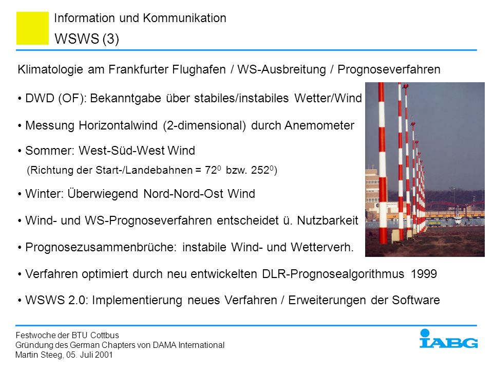 WSWS (3) Klimatologie am Frankfurter Flughafen / WS-Ausbreitung / Prognoseverfahren. DWD (OF): Bekanntgabe über stabiles/instabiles Wetter/Wind.
