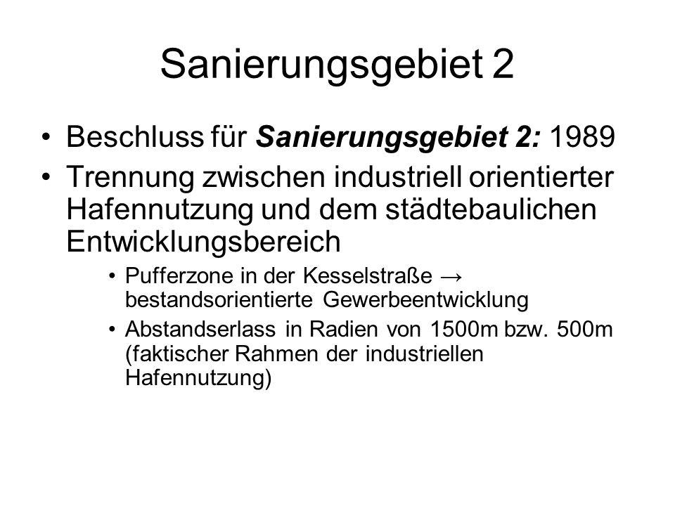 Sanierungsgebiet 2 Beschluss für Sanierungsgebiet 2: 1989