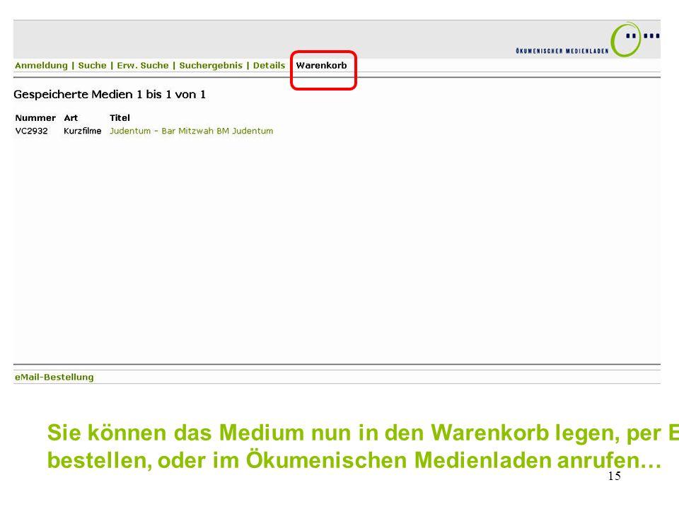 Sie können das Medium nun in den Warenkorb legen, per E-Mail bestellen, oder im Ökumenischen Medienladen anrufen…