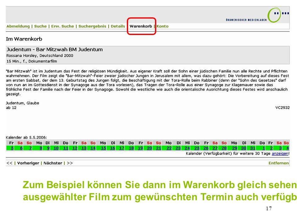 Zum Beispiel können Sie dann im Warenkorb gleich sehen, ob Ihr ausgewählter Film zum gewünschten Termin auch verfügbar ist
