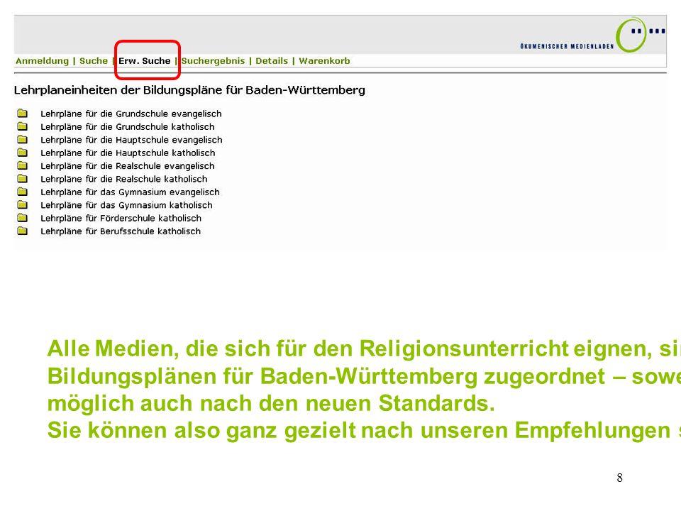 Alle Medien, die sich für den Religionsunterricht eignen, sind den Bildungsplänen für Baden-Württemberg zugeordnet – soweit wie möglich auch nach den neuen Standards.