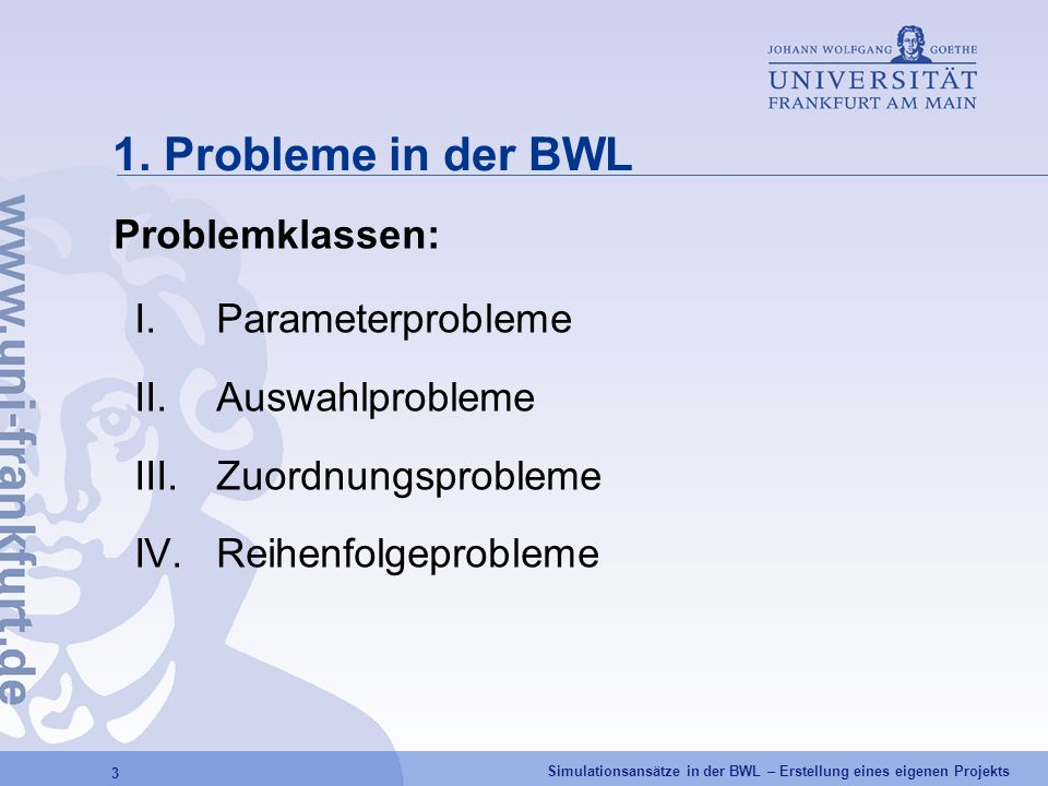 1. Probleme in der BWL Problemklassen: Parameterprobleme