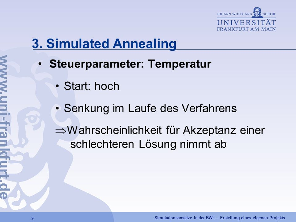 3. Simulated Annealing Steuerparameter: Temperatur Start: hoch