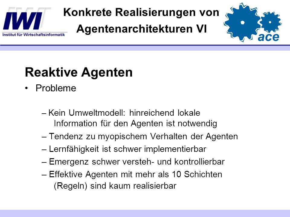 Konkrete Realisierungen von Agentenarchitekturen VI