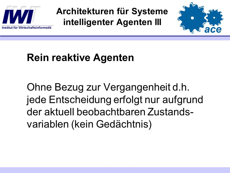 Architekturen für Systeme intelligenter Agenten III