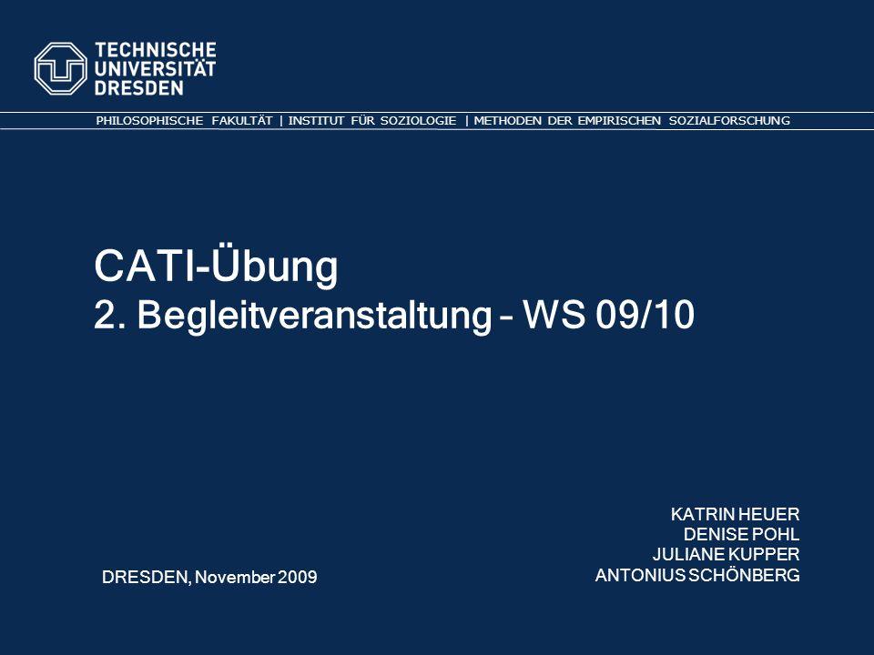 CATI-Übung 2. Begleitveranstaltung – WS 09/10