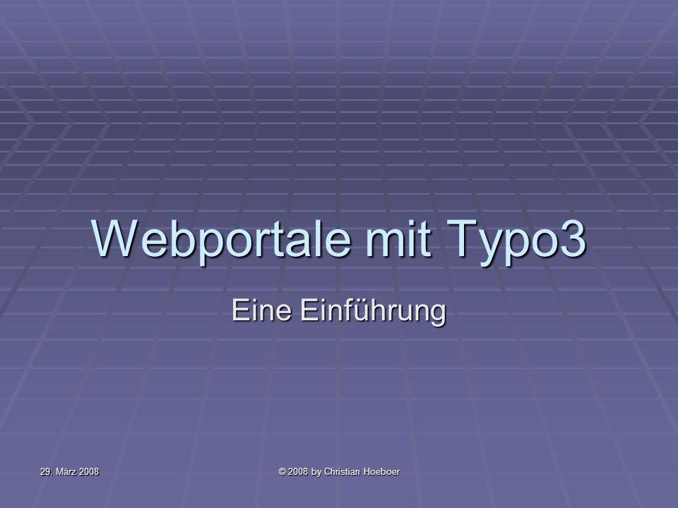 Webportale mit Typo3 Eine Einführung 29. März 2008