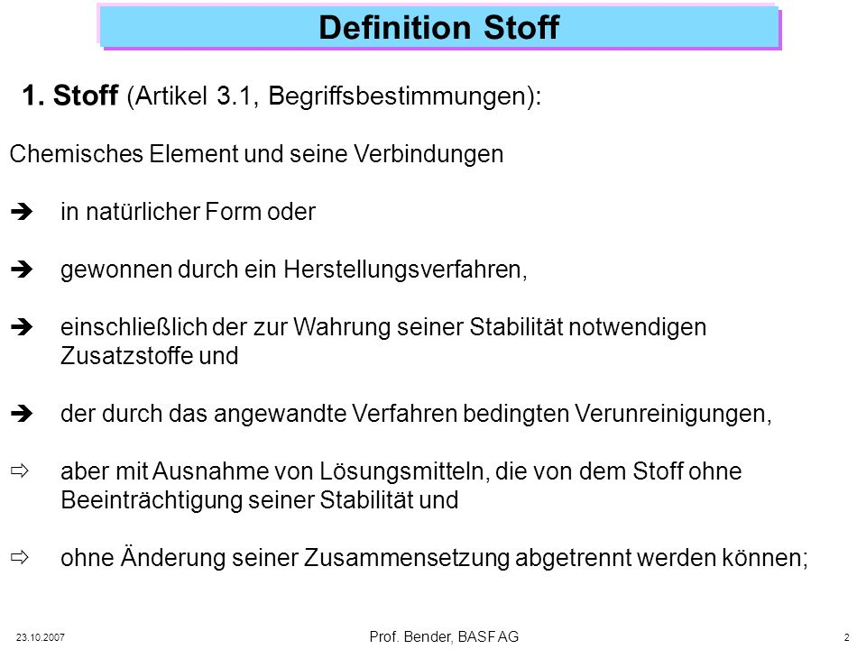 Definition Stoff 1. Stoff (Artikel 3.1, Begriffsbestimmungen):